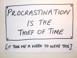 Procrastination is the thief of time_Sourced from Google
