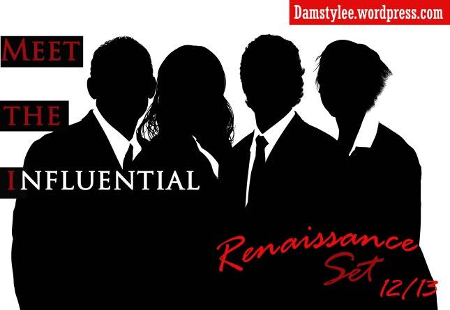 Meet The Influential: The Renaissance Set