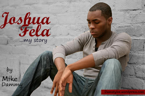 Joshua Fela - Episode 3_Original Picture sourced from google